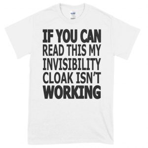 Faulty Invisibility Cloak T-Shirt (White)