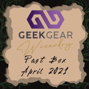 April 2021 – GeekGear Wizardry Past Box