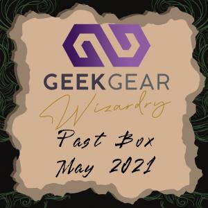 May 2021 – GeekGear Wizardry Past Box