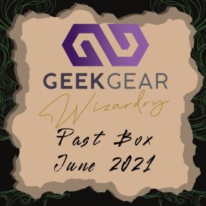 June 2021 – GeekGear Wizardry Past Box