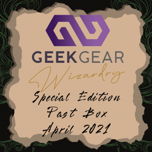 April 2021 – GeekGear Wizardry Special Edition Past Box