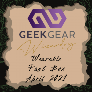 April 2021 – GeekGear Wearable Past Box