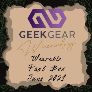 June 2021 – GeekGear Wearable Past Box
