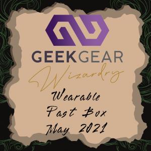 May 2021 – GeekGear Wearable Past Box