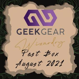 August 2021 – GeekGear Wizardry Past Box